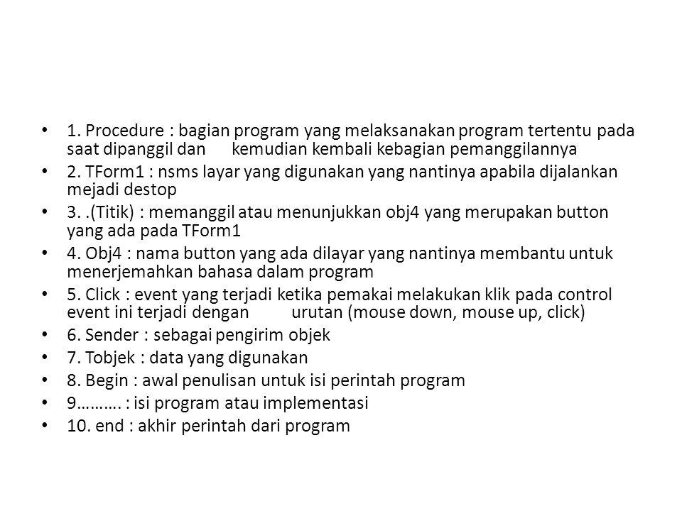 Komponen di VB No.KomponenPropertiesEventMethod 1.TextForecolorDblclickMove 2.FormBackcolorClickHide