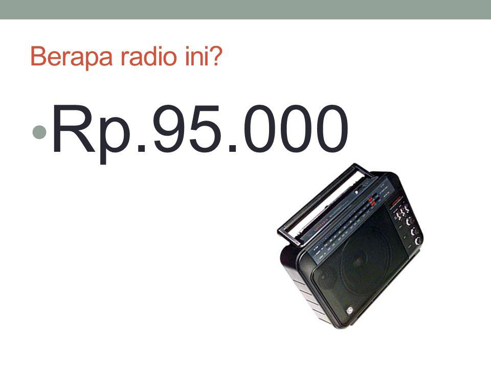 Berapa radio ini? Rp.95.000