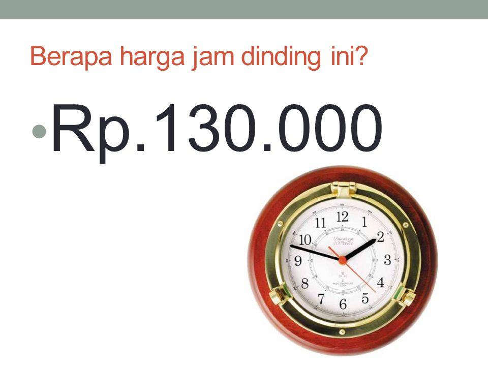 Berapa harga jam dinding ini? Rp.130.000
