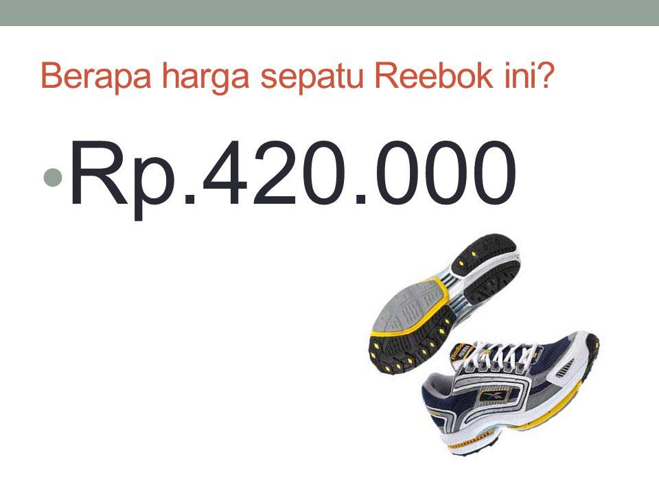 Berapa harga sepatu Reebok ini? Rp.420.000