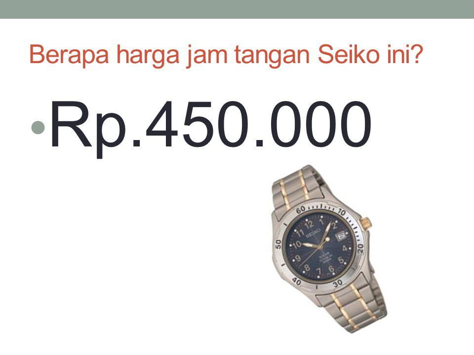 Berapa harga jam tangan Seiko ini? Rp.450.000