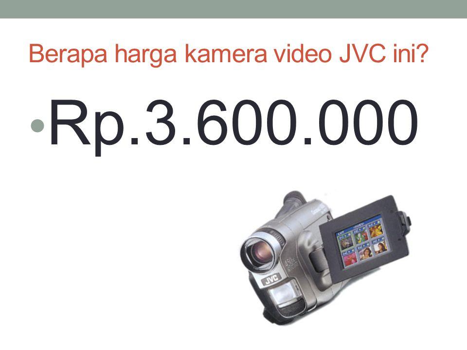 Berapa harga kamera video JVC ini? Rp.3.600.000