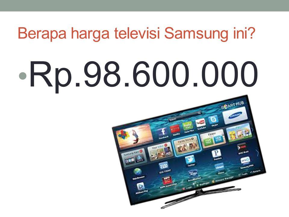 Berapa harga televisi Samsung ini? Rp.98.600.000