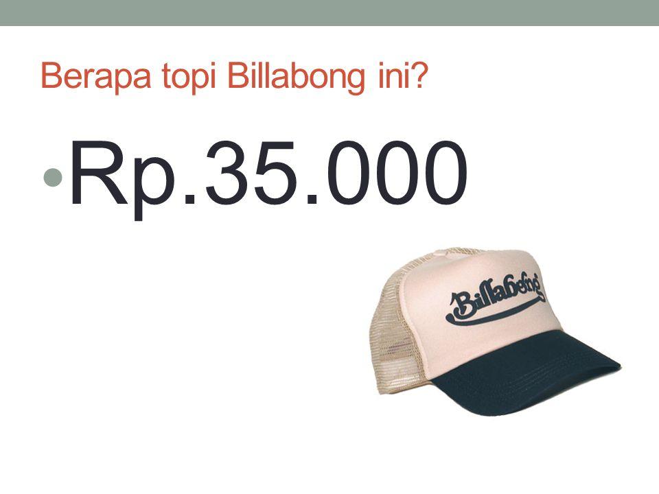 Berapa topi Billabong ini? Rp.35.000