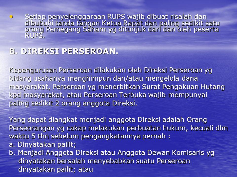 Setiap penyelenggaraan RUPS wajib dibuat risalah dan dibubuhi tanda tangan Ketua Rapat dan paling sedikit satu orang Pemegang Saham yg ditunjuk dari d