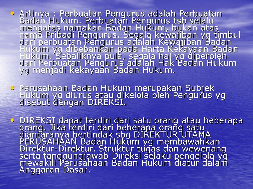 4.Organ Perseroan. Menurut ketentuan Pasal 1 ayat (2) UU No.