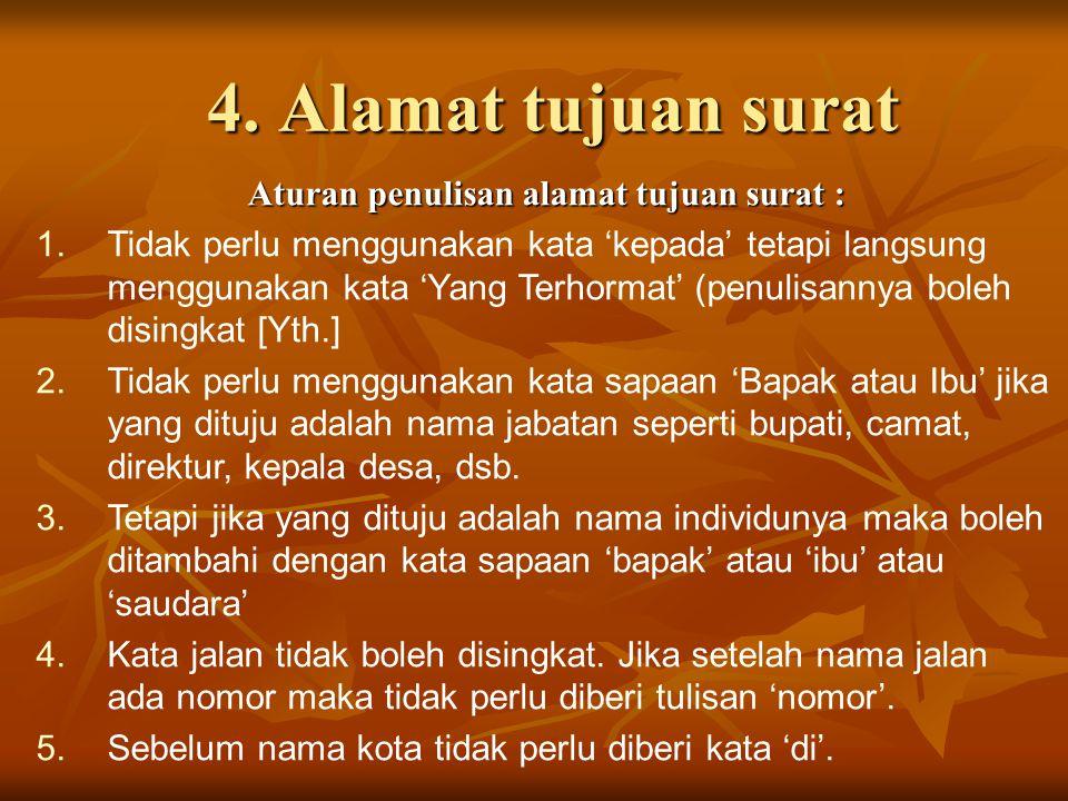 Contoh : Yth.Bupati Batang Jalan Kartini 1 Batang Contoh : Yth.