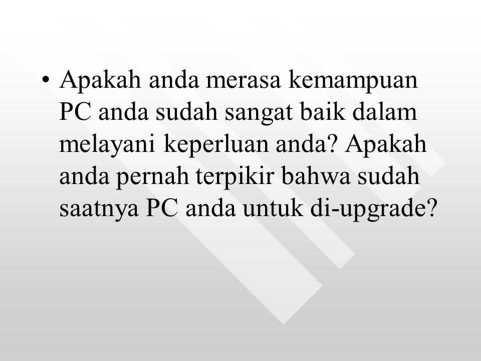 Processor Upgrade processor dapat dilakukan melalui 2 hal : 1.