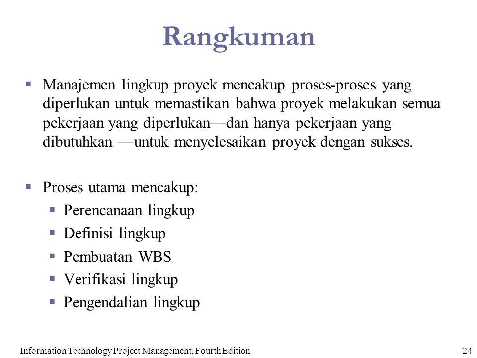 24Information Technology Project Management, Fourth Edition Rangkuman  Manajemen lingkup proyek mencakup proses-proses yang diperlukan untuk memastik