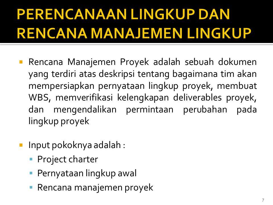  Rencana Manajemen Proyek adalah sebuah dokumen yang terdiri atas deskripsi tentang bagaimana tim akan mempersiapkan pernyataan lingkup proyek, membu
