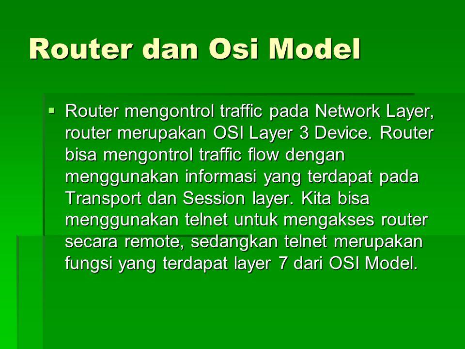  Jika layanan telnet tersedia pada remote system, request ini akan di acknowledge dan dikirim balik menuju transport layer.