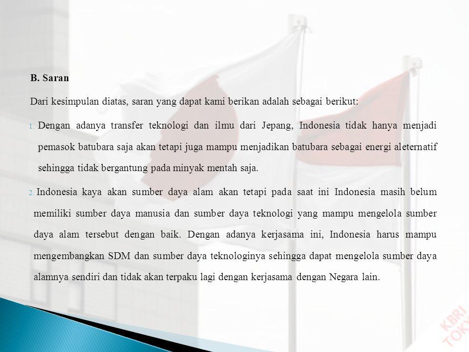 B. Saran Dari kesimpulan diatas, saran yang dapat kami berikan adalah sebagai berikut: 1. Dengan adanya transfer teknologi dan ilmu dari Jepang, Indon