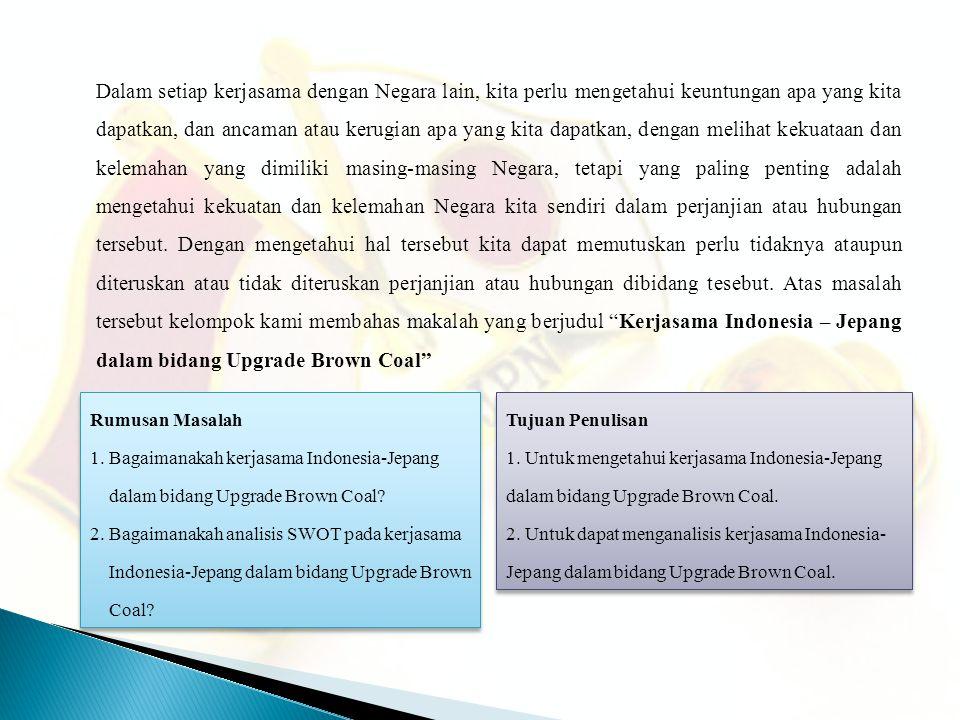 A.Kerjasama Indonesia – Jepang dalam Bidang Upgrade Brown Coal 1.