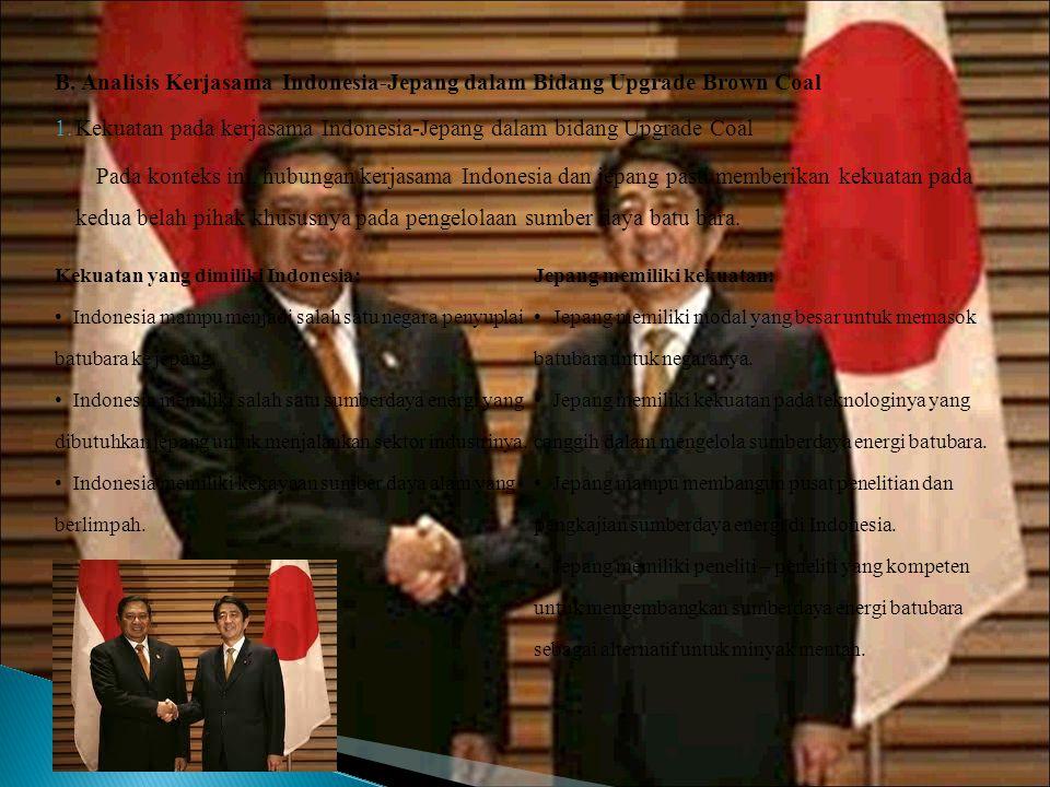 B. Analisis Kerjasama Indonesia-Jepang dalam Bidang Upgrade Brown Coal 1.Kekuatan pada kerjasama Indonesia-Jepang dalam bidang Upgrade Coal Pada konte