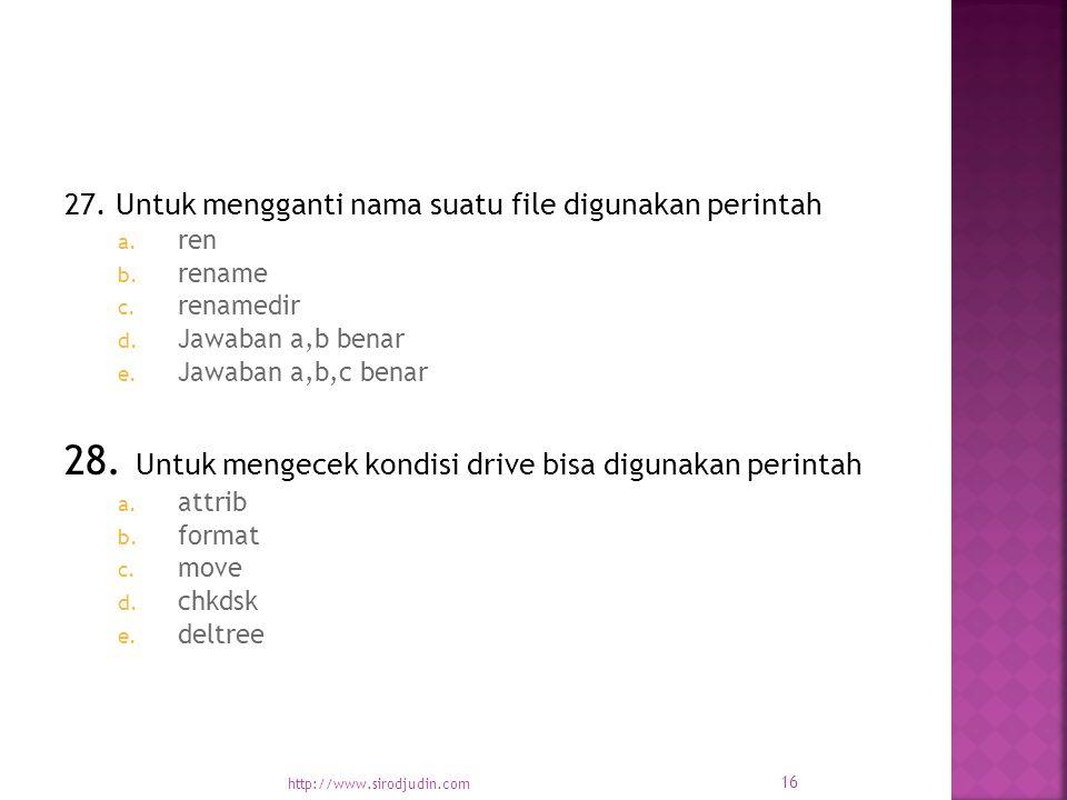 27. Untuk mengganti nama suatu file digunakan perintah a.