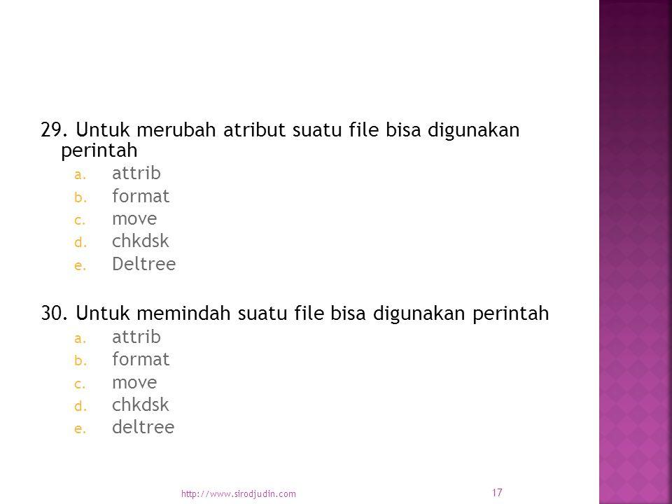 29. Untuk merubah atribut suatu file bisa digunakan perintah a.