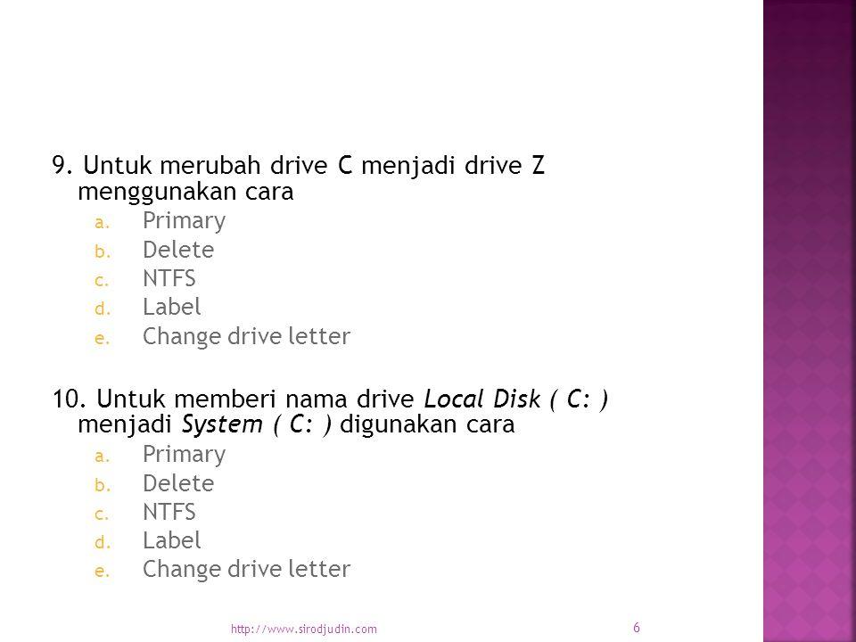 9. Untuk merubah drive C menjadi drive Z menggunakan cara a.