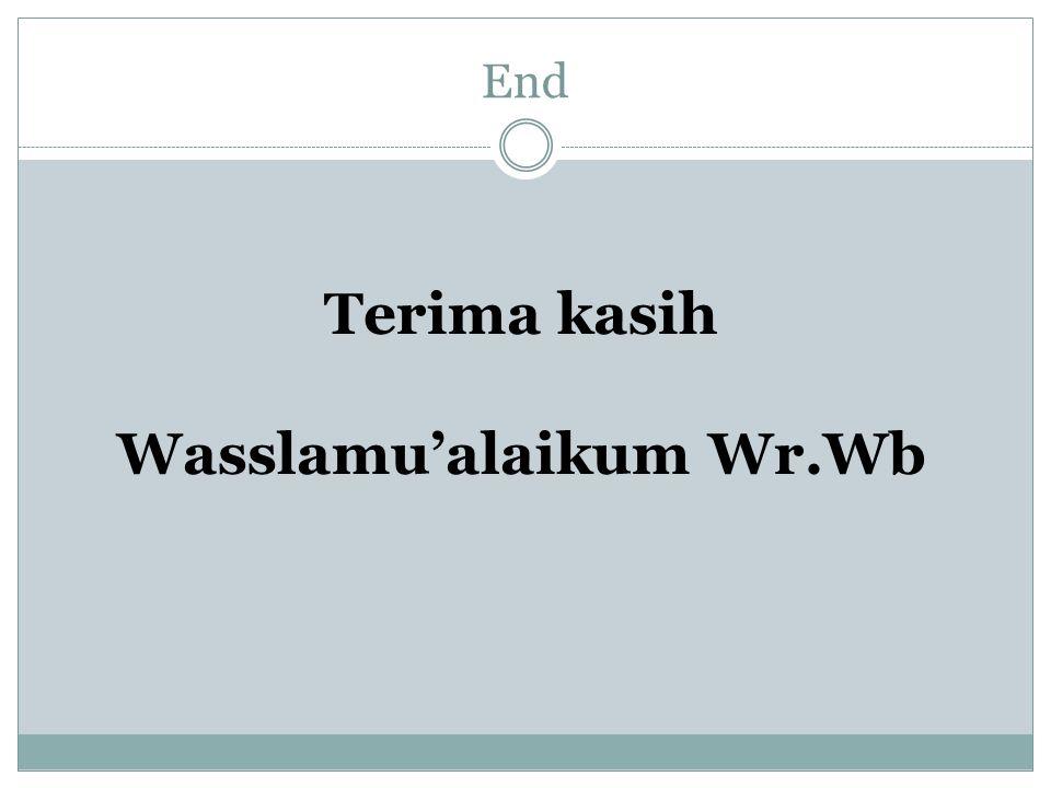 End Terima kasih Wasslamu'alaikum Wr.Wb