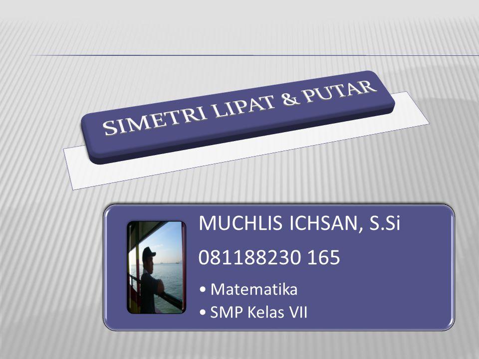 MUCHLIS ICHSAN, S.Si 081188230 165 Matematika SMP Kelas VII