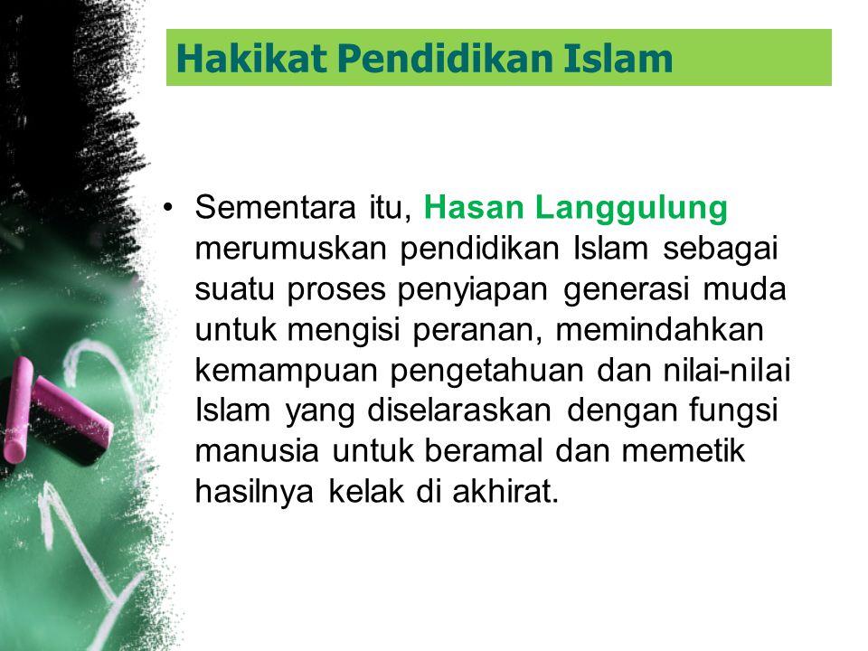 Adapun pendidikan Islam, menurut M. Yusuf al Qardhawi adalah pendidikan manusia seutuhnya, akal dan hatinya, rohani dan jasmaninya, akhlak dan ketramp