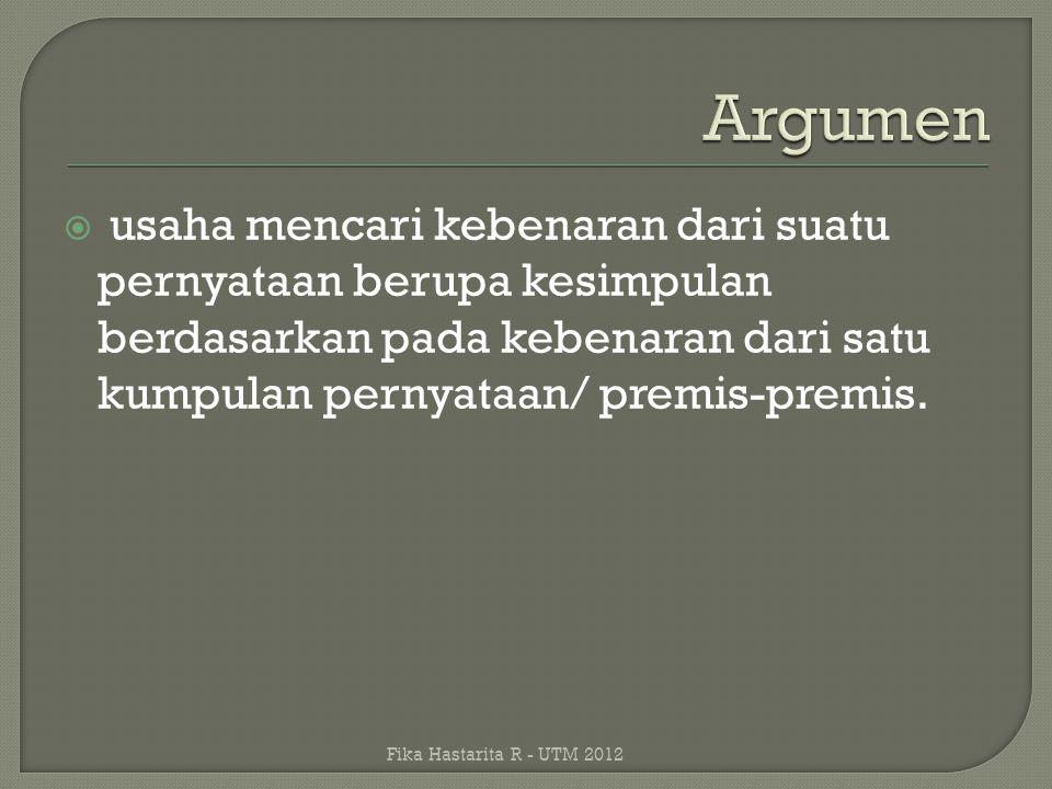  suatu argumen yang terbentuk dari pernyataan- pernyataan dengan salah satu atau keempat bentuk berikut:  1.