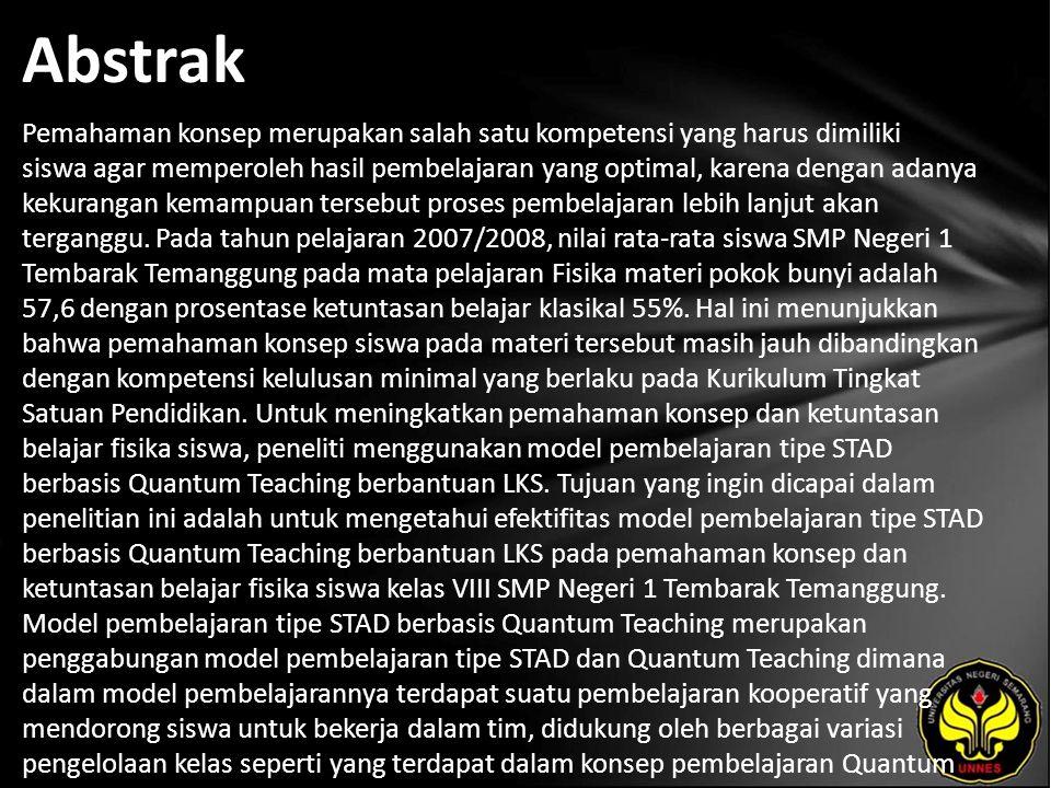 Kata Kunci Model Pembelajaran STAD Berbasis Quantum Teaching, LKS, Pemahaman Konsep, Ketuntasan Belajar Fisika.