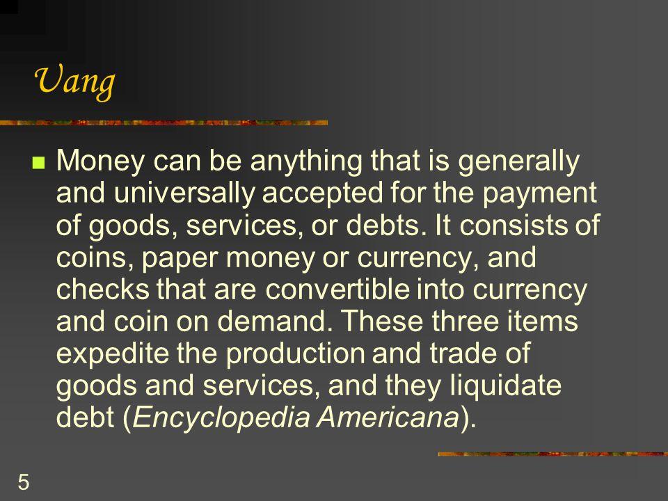 6 Uang Manfaat adanya uang antara lain adalah: mempermudah dalam mendapatkan barang dan jasa yang diinginkan secara cepat; mempermudah dalam menentukan nilai (harga) dari barang dan jasa; memperlancar proses perdagangan secara luas; sebagai sarana menimbun kekayaan.