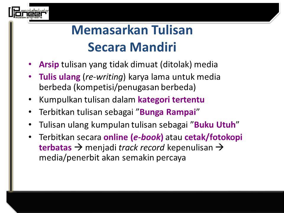 Target Pengiriman Media Massa Umum (komersial) Penerbit (komersial) Lembaga Penelitian (akademis) Penerbitan Kampus (almamater/ alumni) Lomba/kompetisi (umum)