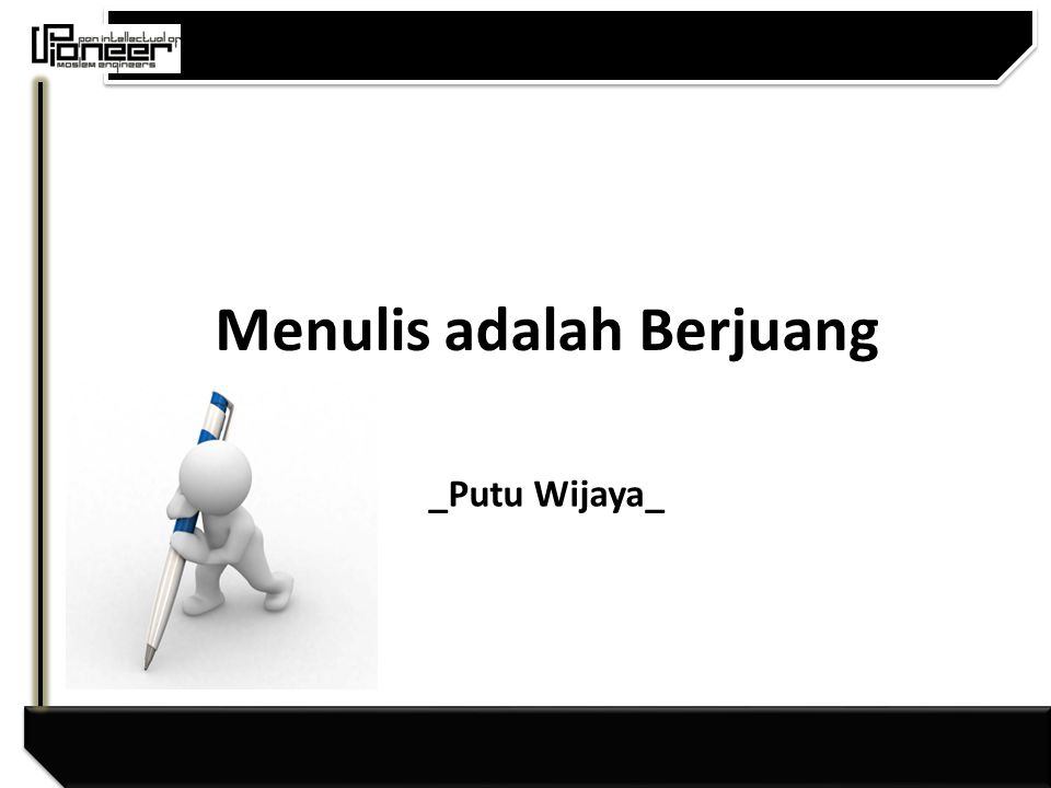 Menulis adalah Berjuang _Putu Wijaya_