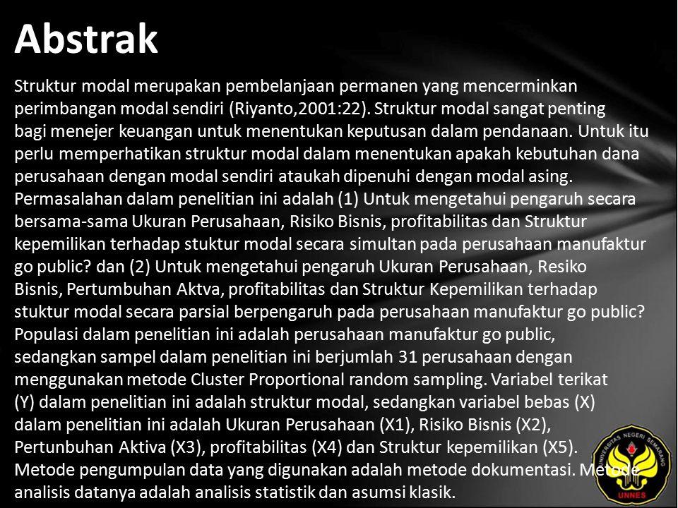 Abstrak Struktur modal merupakan pembelanjaan permanen yang mencerminkan perimbangan modal sendiri (Riyanto,2001:22).
