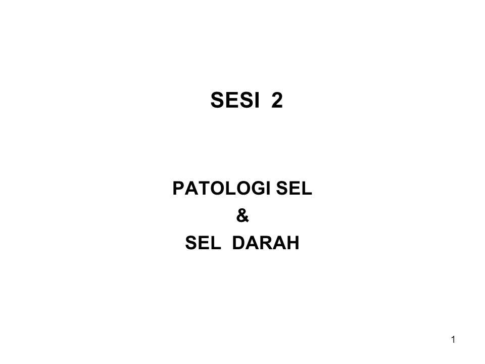 1 SESI 2 PATOLOGI SEL & SEL DARAH
