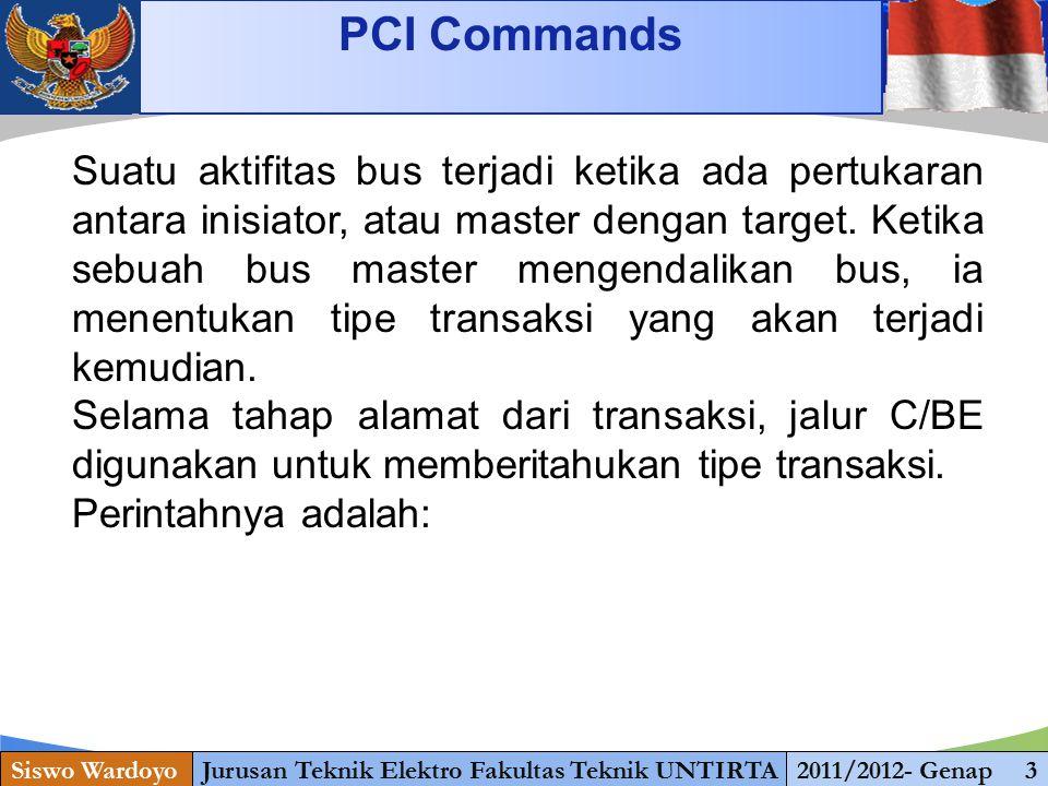 www.themegallery.com PCI Commands Siswo WardoyoJurusan Teknik Elektro Fakultas Teknik UNTIRTA2011/2012- Genap 3 Suatu aktifitas bus terjadi ketika ada pertukaran antara inisiator, atau master dengan target.