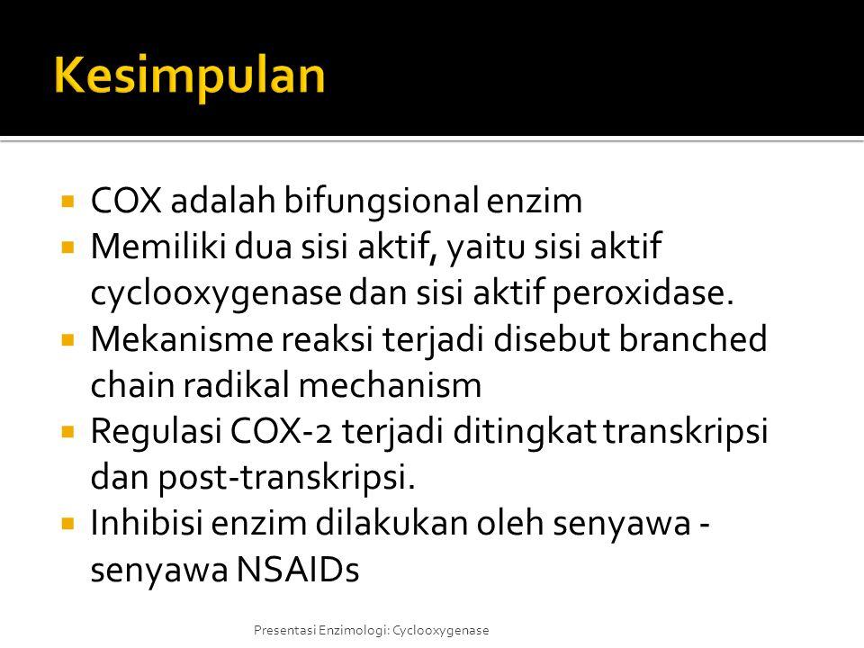  COX adalah bifungsional enzim  Memiliki dua sisi aktif, yaitu sisi aktif cyclooxygenase dan sisi aktif peroxidase.  Mekanisme reaksi terjadi diseb