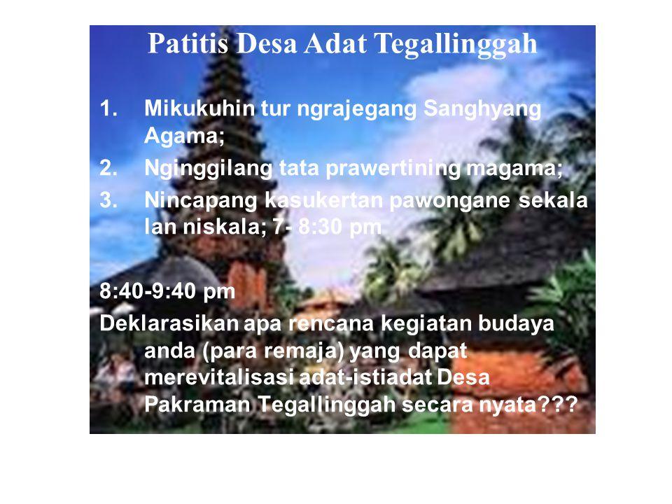 Ngalestariang tur Ngawerdiyang Budaya Bali Meningkatkan Kwalitas Remaja Tegallinggah Menguasai Kearifan Lokal Om Swastyastu PURA TEGALWANGI Pasraman R