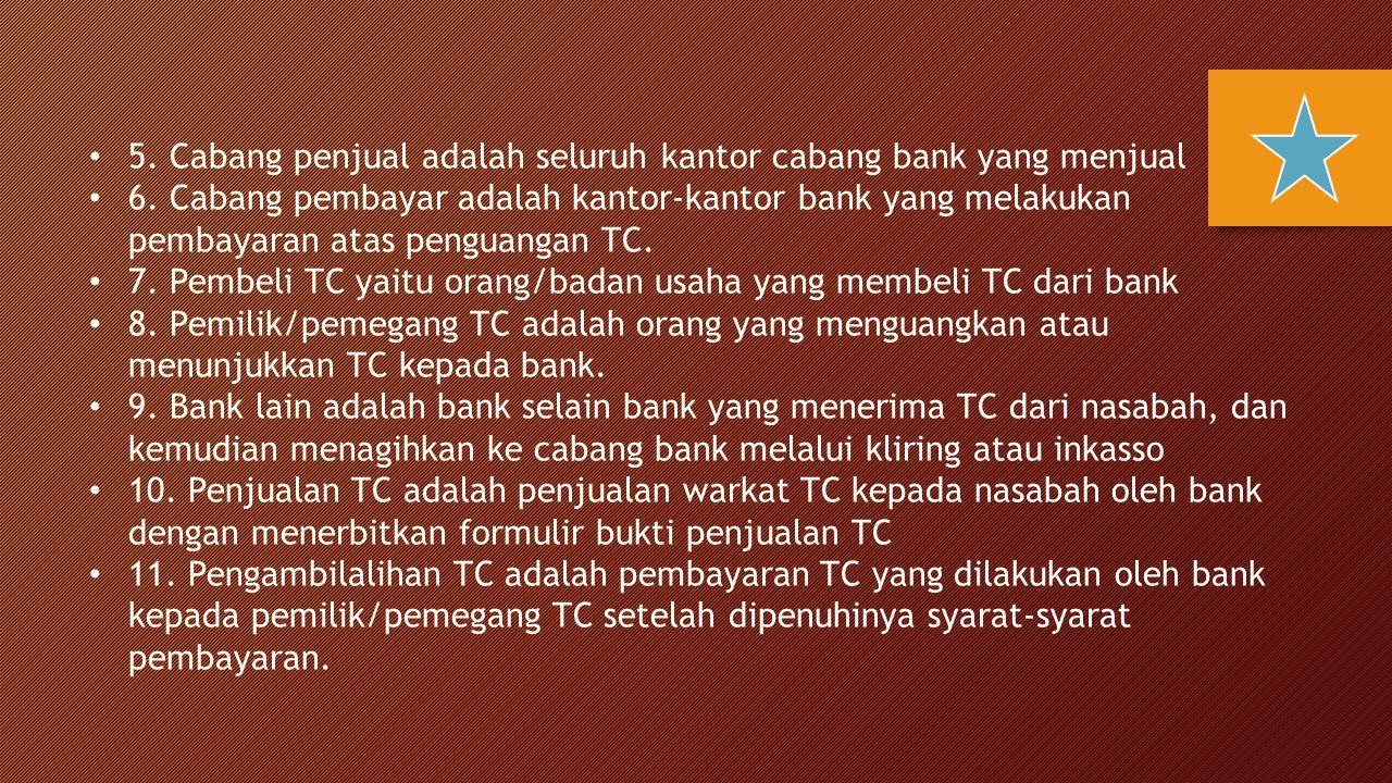 5.Cabang penjual adalah seluruh kantor cabang bank yang menjual 6.