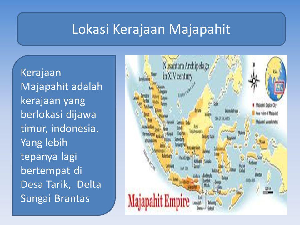 Kerajaan Majapahit adalah kerajaan yang berlokasi dijawa timur, indonesia.