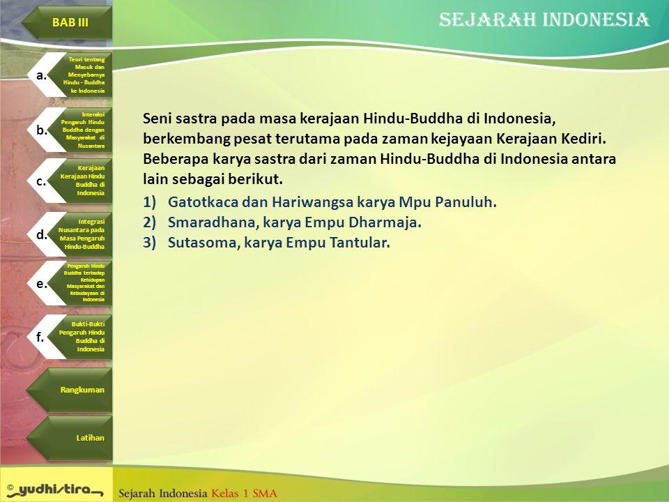 Seni sastra pada masa kerajaan Hindu-Buddha di Indonesia, berkembang pesat terutama pada zaman kejayaan Kerajaan Kediri. Beberapa karya sastra dari za