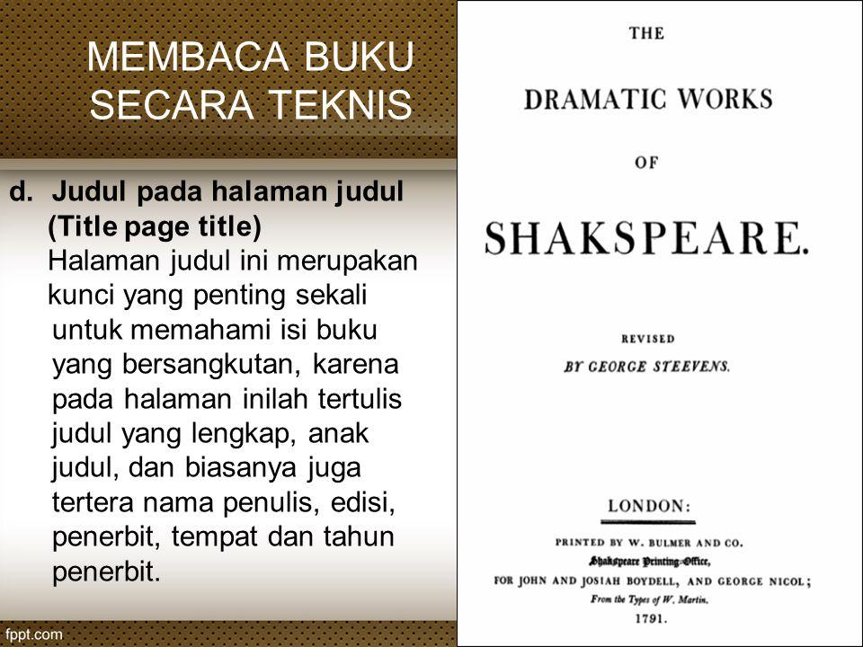 d.Judul pada halaman judul (Title page title) Halaman judul ini merupakan kunci yang penting sekali untuk memahami isi buku yang bersangkutan, karena