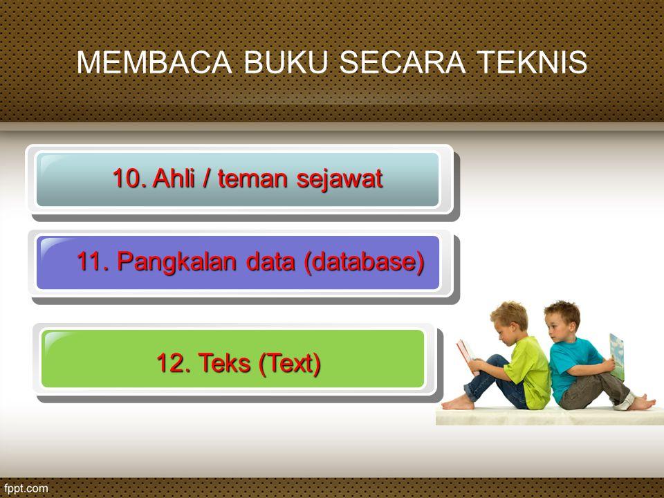 10. Ahli / teman sejawat 11. Pangkalan data (database) 12. Teks (Text)