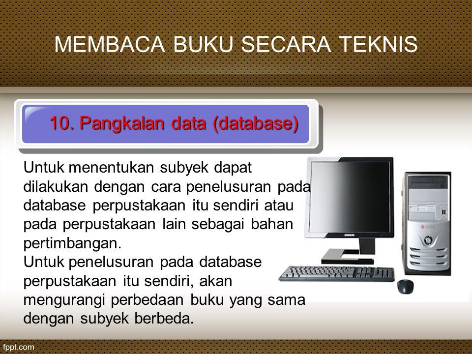 MEMBACA BUKU SECARA TEKNIS 10. Pangkalan data (database) Untuk menentukan subyek dapat dilakukan dengan cara penelusuran pada database perpustakaan it