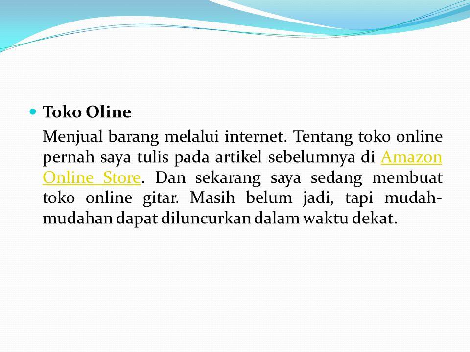 Toko Oline Menjual barang melalui internet. Tentang toko online pernah saya tulis pada artikel sebelumnya di Amazon Online Store. Dan sekarang saya se