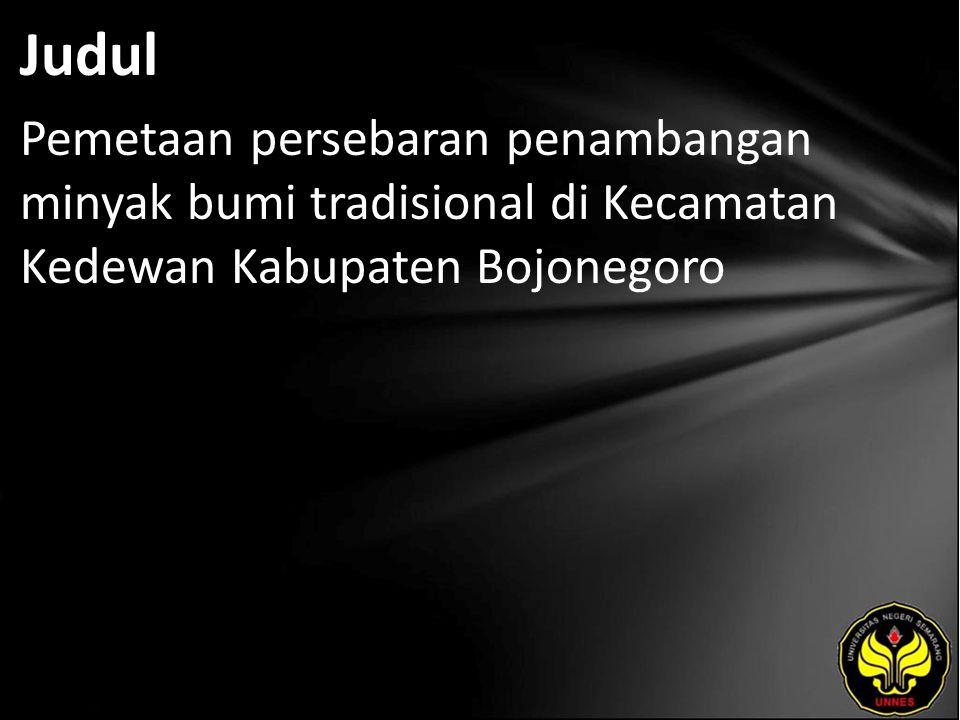 Judul Pemetaan persebaran penambangan minyak bumi tradisional di Kecamatan Kedewan Kabupaten Bojonegoro