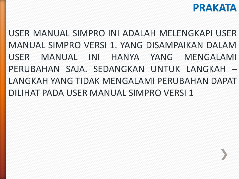 USER MANUAL SIMPRO INI ADALAH MELENGKAPI USER MANUAL SIMPRO VERSI 1.
