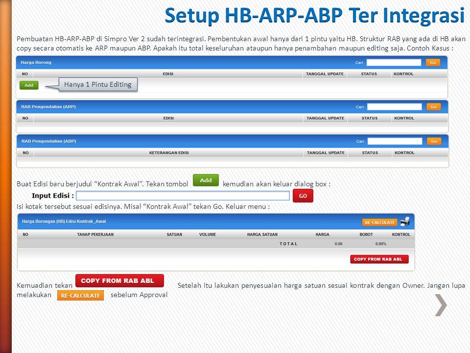 Pembuatan HB-ARP-ABP di Simpro Ver 2 sudah terintegrasi. Pembentukan awal hanya dari 1 pintu yaitu HB. Struktur RAB yang ada di HB akan copy secara ot