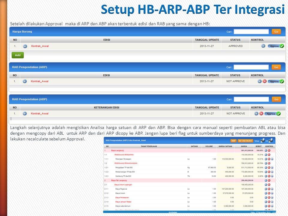 Setelah dilakukan Approval maka di ARP dan ABP akan terbentuk edisi dan RAB yang sama dengan HB: Langkah selanjutnya adalah mengisikan Analisa harga s