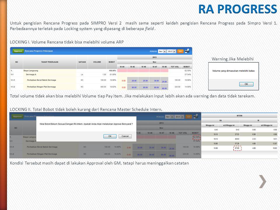 Untuk pengisian Rencana Progress pada SIMPRO Versi 2 masih sama seperti kaidah pengisian Rencana Progress pada Simpro Versi 1. Perbedaannya terletak p