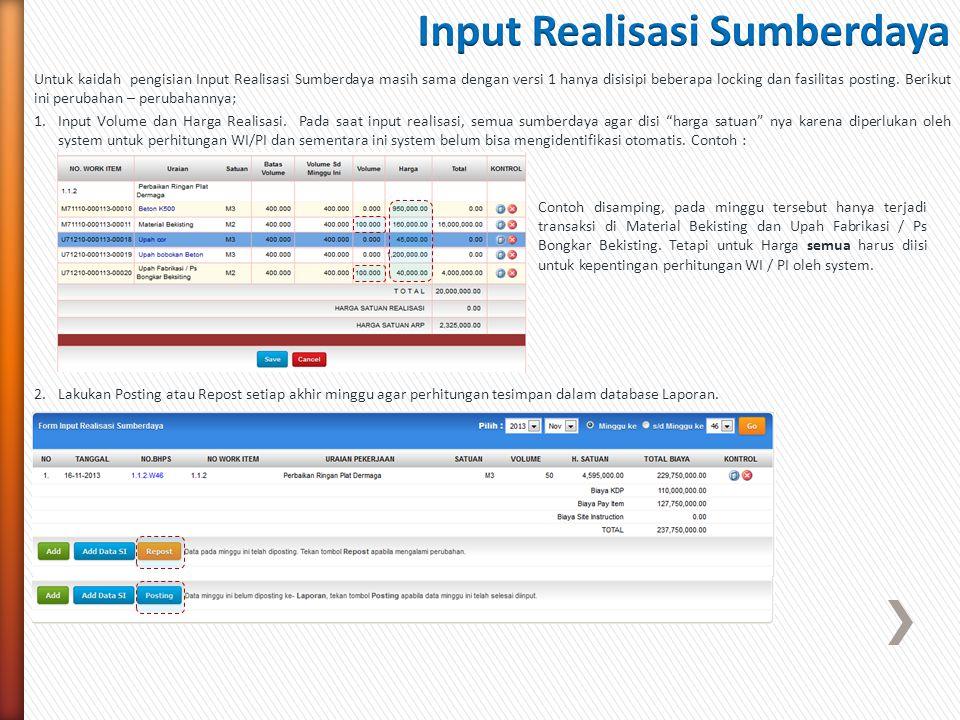Untuk kaidah pengisian Input Realisasi Sumberdaya masih sama dengan versi 1 hanya disisipi beberapa locking dan fasilitas posting. Berikut ini perubah