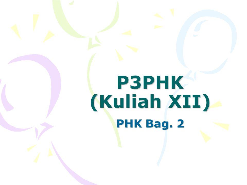 P3PHK (Kuliah XII) PHK Bag. 2