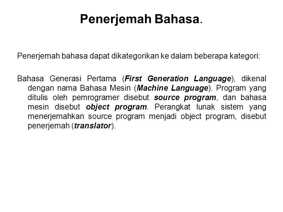 Penerjemah Bahasa. Penerjemah bahasa dapat dikategorikan ke dalam beberapa kategori: Bahasa Generasi Pertama (First Generation Language), dikenal deng
