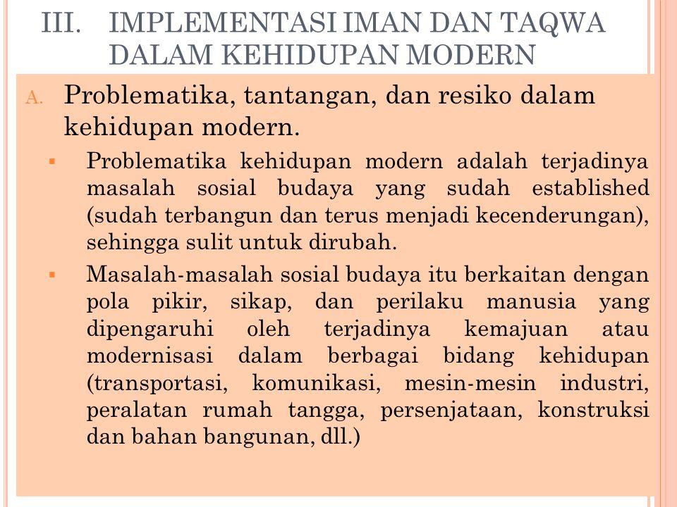 III.IMPLEMENTASI IMAN DAN TAQWA DALAM KEHIDUPAN MODERN A.